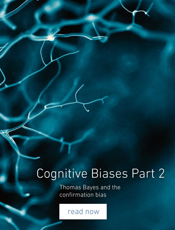 Cognitive Biases Part 2 - Thomas Bayes and the confirmation bias