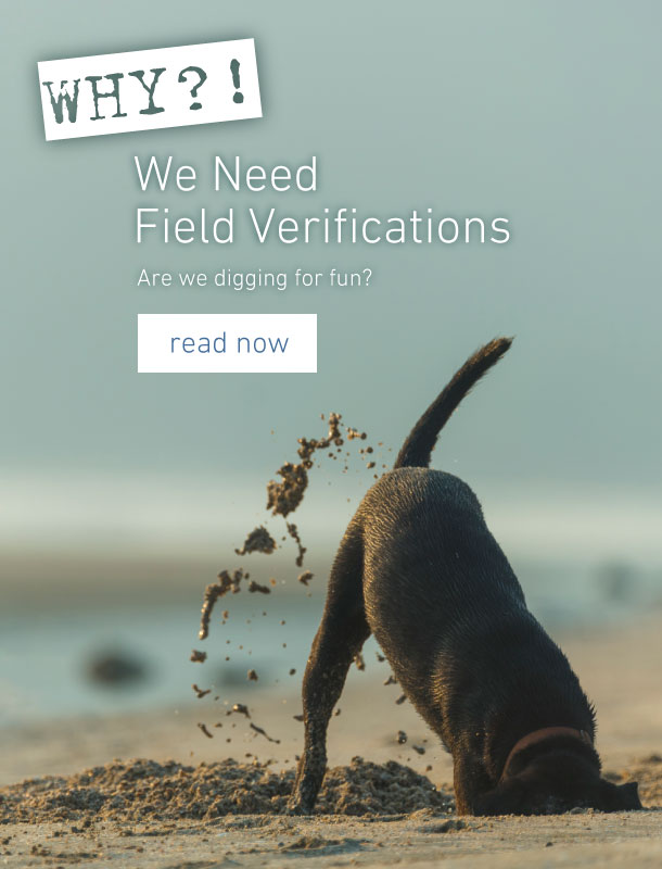 WHY - We Need Field Verifications