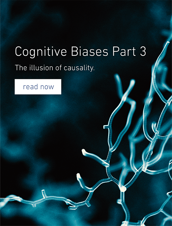 Cognitive Biases - Part 3 - The illusion of causality